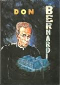 DON EUGENIO BERNARDI. Trento, Comitato Onoranze a don E.B. nel Centenario della nascita (Tipografia Temi) 1989  ].
