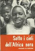 SOTTO I CIELI DELL'AFRICA NERA. I missionari trentini nella Zambesia Centrale - Mozambico. [Presentazione di Mons. Giacomo Dompieri. Trento, Segretariato Missioni PP.Cappuccini 1963 ].