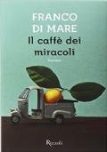 IL CAFFE' DEI MIRACOLI