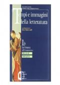 Tempi e immagini della Letteratura - Vol. 1a+1b