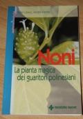 Noni - La pianta magica dei guaritori polinesiani.
