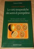 Le virtù terapeutiche dei semi di pompelmo - dal citrus paradisi i più validi rimedi contro infezioni, micosi, allergie
