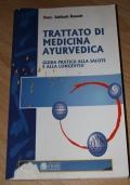 Trattato di medicina Ayurvedica - guida pratica alla salute e alla longevità
