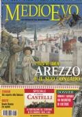 Medioevo n.8 (115) Agosto 2006. Il comune di Arezzo. Speciale: Castelli - II parte. Dossier: Romani e Barbari