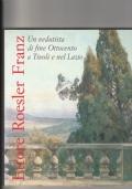 ETTORE  ROESLER  FRANZ UN VEDUTISTA DI FINE 800 A TIVOLI E NEL LAZIO