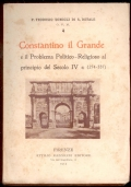 Constantino il Grande e il Problema Politico-Religioso al Principio del Secolo IV (274-337)