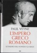 L'impero greco-romano. Le radici del mondo globale