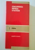 Concorrenza, impresa, strategie : metodologia dell'analisi dei settori industriali e della formulazione delle strategie