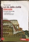 Le vie della civiltà - Da Augusto all'anno Mille