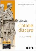 Nuovo cotidie discere. Eserciziario. Per i Licei. Con e-book. Con espansione online. Vol. 2