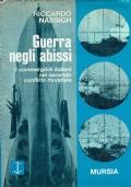 Guerra negli abissi. Riccardo Nassigh. Mursia. 1972.