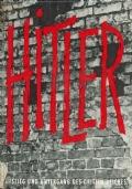 Hitler. Rober Neumann. Editore Kurt Desch. 1961( in lingua tedesco-fotografico )
