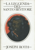 La leggenda del Santo Bevitore. Joseph Roth. Edizioni CDE. 1975.