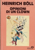 Opinioni di un clown. Heinrich Boll. Oscar Mondadori. 1988.