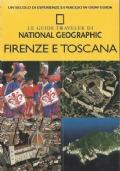 FIRENZE E TOSCANA (Le guide Traveler di National Geographic)