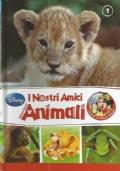 I NOSTRI AMICI ANIMALI n. 1: TOPOLINO E IL CUCCIOLO DI LEONE