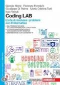 Coding LAB. L'arte di risolvere i problemi con l'informatica. Per le Scuole superiori