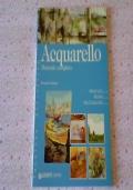 Acquerello - Manuale completo a colori NUOVO