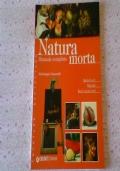 Natura morta - Manuale completo a colori NUOVO