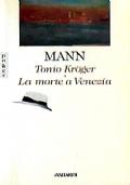 Tonio Kroger - La morte a Venezia