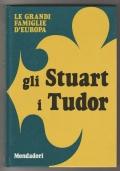 Le grandi famiglie d'Europa: Gli Stuart, I Tudor