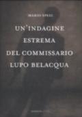 Un�indagine estrema del commissario Lupo Belacqua