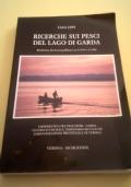 Ricerche sui pesci del lago di Garda. Riedizione dei lavori pubblicati tra il 1974 e il 1988.
