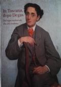 In Toscana, dopo Degas. Dal sogno medioevale alla città moderna