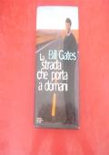 BILL GATES-LA STRADA CHE PORTA A DOMANI-MONDADORI-1995