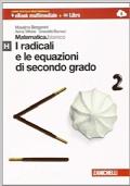 Matematica.bianco. Modulo H: I radicali e le equazioni di secondo grado. Con espansione online