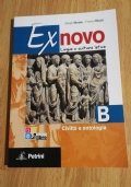 Ex novo - lingua e cultura latina. Volume B - civiltà e antologia.
