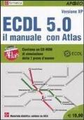 ECDL 5.0 - Il manuale con Atlas (versione XP) + CD