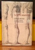 LA BELLA ANATOMIA Il disegno del corpo fra arte e scienza nel Rinascimento