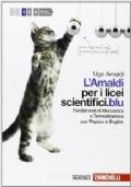 L' Amaldi per i licei scientifici.blu. Con espansione online. Per il l iceo scientifico vol.1 Fondamenti di meccanica e termodinamica con physics in English