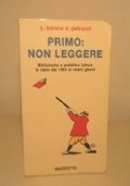 PRIMO: NON LEGGERE - BIBLIOTECHE E PUBBLICA LETTURA IN ITALIA DAL 1861 AI NOSTRI GIORNI
