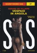 VESPAIO IN ANGOLA - Trappola africana per Malko Linge ***SEGRETISSIMO SAS 5x4***