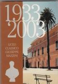 LICEO CLASSICO GIUSEPPE MAZZINI 1933-2003 -GENOVA-
