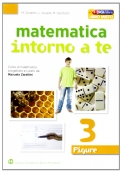 MATEMATICA INTORNO A TE (VOLUME 3). NUMERI 3 + FIGURE 3 + QUADERNO 3
