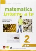 MATEMATICA INTORNO A TE ( VOLUME 2) - NUMERI 2 + FIGURE 2 + QUADERNO 2