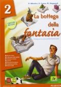 LA BOTTEGA DELLA FANTASIA 2 + UN LIBRO PER FARE E PER VEDERE 2 + LETTERATURA ITALIANA DALLE ORIGINI A META' DELL'OTTOCENTO