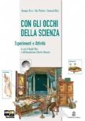 CON GLI OCCHI DELLA SCIENZA - VOLUME 1 + ESPERIMENTI E ATTIVITA'