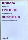 Devianza e politiche di controllo Scenari e tendenze nelle società contemporanee