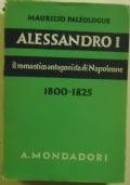 Alessandro I. Il romantico antagonista di Napoleone (1800-1825).