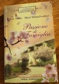 PASSIONE DI FAMIGLIA - LA SAGA DEI CONNELLY - EILEEN WILKS SHERI WHITE FEATHER