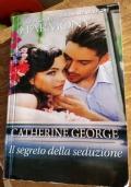 IL SEGRETO DELLA SEDUZIONE - CATHERINE GEORGE - Il meglio di harmony 3 romanzi