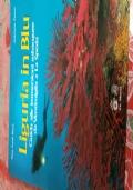 Liguria in blu guida alle immersioni subacquea da Ventimiglia a La Spezia