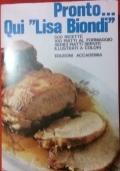 Pronto... qui Lisa Biondi - 500 ricette 100 piatti al formaggio 16 piatti serviti illustrati a colori