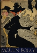 Moulin Rouge - Il romanzo di Toulouse Lautrec