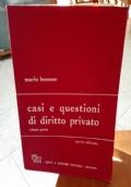 CASI E QUESTIONI DI DIRITTO PRIVATO VOLUME PRIMO