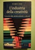 L' Industria della Creatività . Economia delle attività artistiche e culturali.